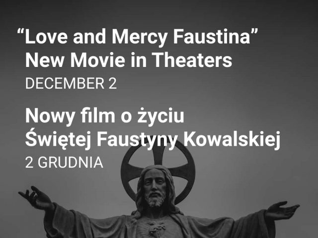 """""""Love and Mercy Faustina"""" in Theaters — Nowy film o życiu Świętej Faustyny Kowalskiej"""
