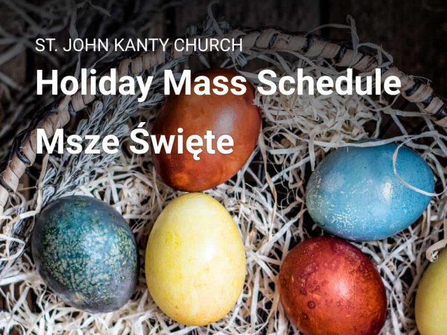 Lent and Easter Holiday Mass Schedule — Msze Święte
