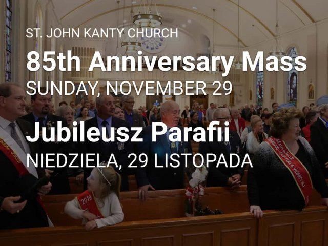 St. John Kanty's 85th Anniversary — Jubileusz Parafii — Sunday, November 29