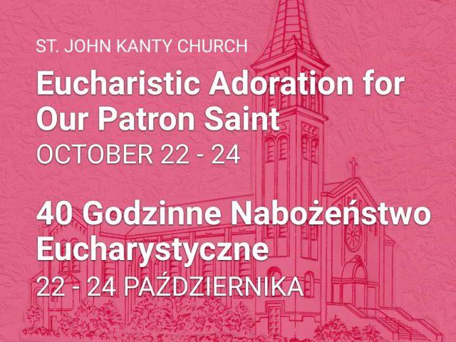 Eucharistic Adoration for  Our Patron Saint — 40 Godzinne Nabożeństwo  Eucharystyczne